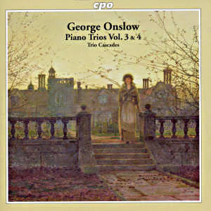 Georges Onslow<br />Complete Piano Trios Vol. 3 & 4