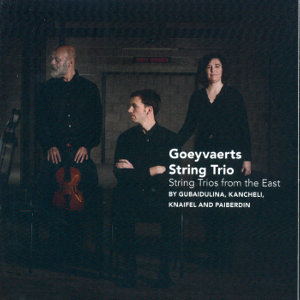 Goeyvaerts String Trio<br />String Trios from the East