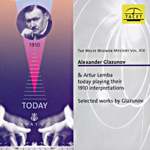The Welte Mignon Mystery Vol. XIX<br />Alexander Glazunov & Artur Lemba today playing their 1910 interpretations