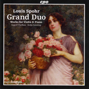 Louis Spohr<br />Grand Duo<br />Works for Violin & Piano