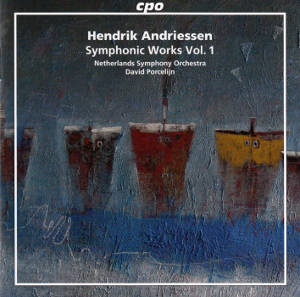Hendrik Andriessen, Symphonic Works Vol. 1 / cpo