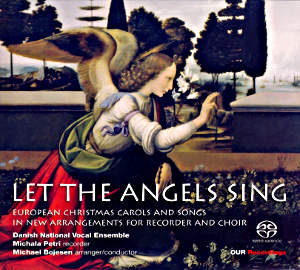 Let The Angels Sing, European Christmas Carols and Songs / OUR Recordings