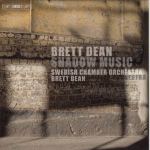 Brett Dean, Shadow Music / BIS