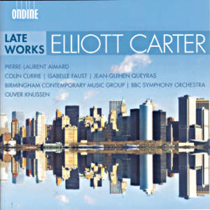 Elliott Carter, Late Works / Ondine