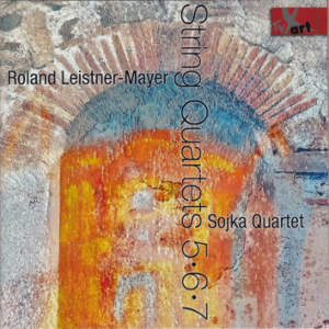 Roland Leistner-Mayer, String Quartets 5•6•7 / TYXart