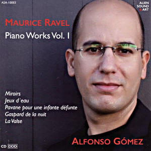 Maurice Ravel, Piano Works Vol. 1 / Alien Sound & Art
