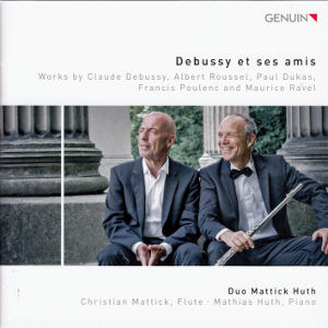 Debussy et ses amis, Works by Claude Debussy, Albert Roussel, Paul Dukas, Francis Poulenc and Maurice Ravel / Genuin