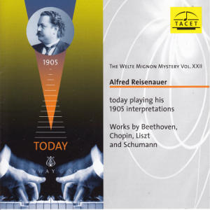 The Welte Mignon Mystery Vol. XXII, Alfred Reisenauer today playing his 1905 interpretations / Tacet