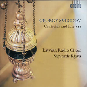 Georgy Sviridov, Canticles and Prayers / Ondine