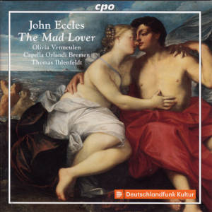 John Eccles, The Mad Lover / cpo