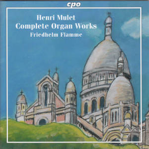 Henri Mulet, Complete Organ Works / cpo