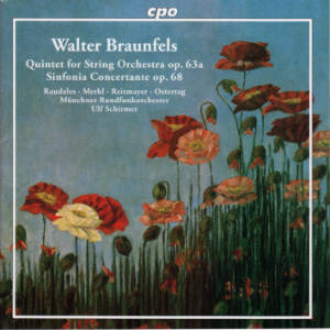 Walter Braunfels, Quintet for String Orchestra op. 63a, Sinfonia Concertante op. 68 / cpo