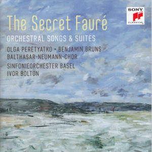 The Secret Fauré, Orchestral Songs & Suites / Sony Classical