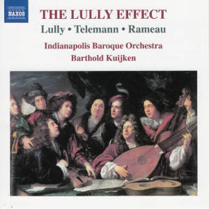 The Lully Effect, Lully • Telemann • Rameau / Naxos