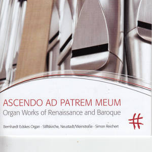 Ascendo ad patrem meum, Organ Works of Renaissance and Baroque / PASCHENrecords