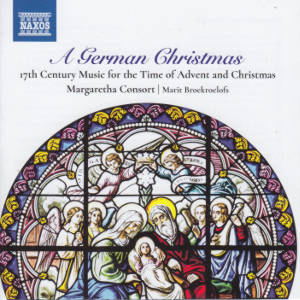 A German Christmas, 17th Century Music for the Time of Advent and Christmas / Naxos