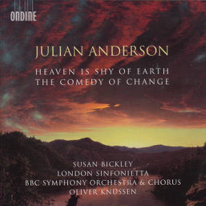 Julian Anderson, Heaven is shy of earth • The comedy of change / Ondine