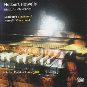 Herbert Howells, Music for Clavichord / Prima Facie
