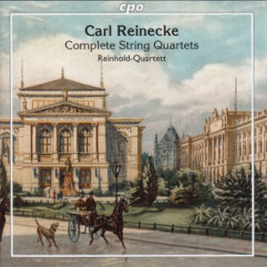 Carl Reinecke, The String Quartets / cpo