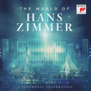 The World of Hans Zimmer, A Symphonic Celebration / Sony Classical