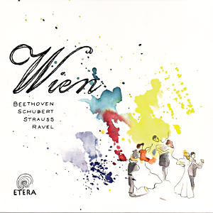 Wien, Beethoven Schubert Strauss Ravel / Etera