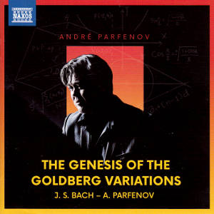 The Genesis of the Goldberg Variations, J.S. Bach - A. Perfenov / Naxos