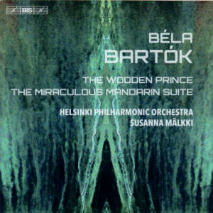 Béla Bartók, The Wooden Prince - The Miraculous Mandarin Suite / BIS