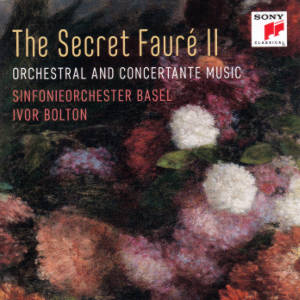 The Secret Faurée II, Orchestral and Concertante Music / Sony Classical