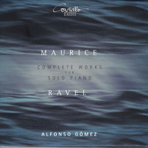 Maurice Ravel, Complete Works for Solo Piano / Coviello Classics