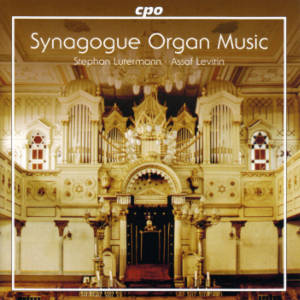 Organ Music for the Synagogue, Repertoire on Jewish Themes by Composers of the 19th and 20th centuries / cpo