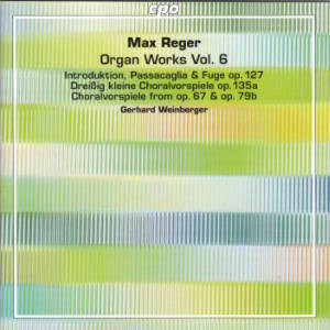 Max Reger, Organ Works Vol. 6 / cpo