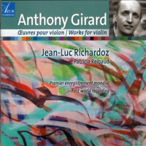 Anthony Girard, Œuvres pour violon / Works for violin / Azur Classical