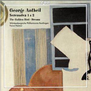 George Antheil, Serenades 1 & 2 / cpo