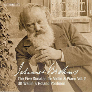 Johannes Brahms, The Five Sonatas for Violin & Piano - Vol. 2 / BIS