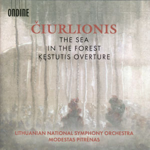 Čiurlionis, The Sea, In the Forest, Kęstutis Overture