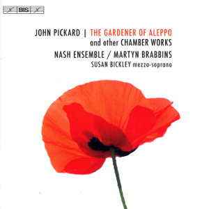 John Pickard, The Garden of Aleppo and other Chamber Works