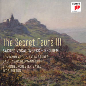 The Secret Fauré III, Sacred Vocal Works - Requiem