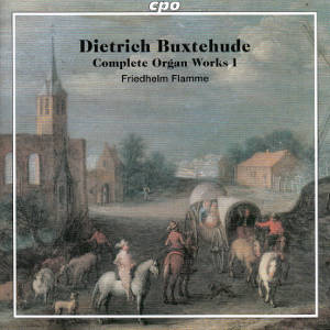 Dietrich Buxtehude, Complete Organ Works I