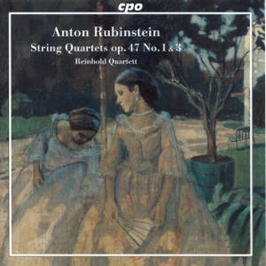 Anton Rubinstein, String Quartets op. 47 No 1 & 3
