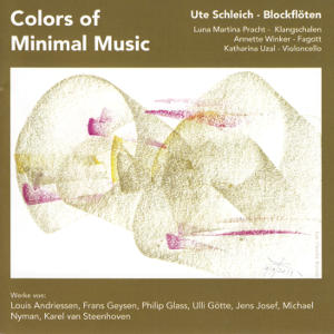 Colors of Minimal Music, Ute Schleich - Blockflöten