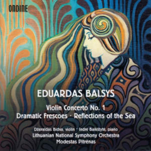 Eduardas Balsys, Violin Concerto No. 1 • Dramatic Frescoes • Reflections of the Sea