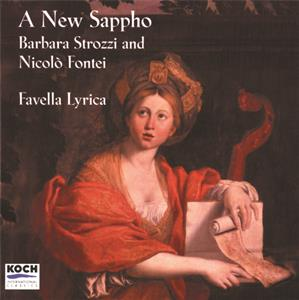 A New Sapphon – Barbara Strozzi & Nicolò Fontei / Koch International