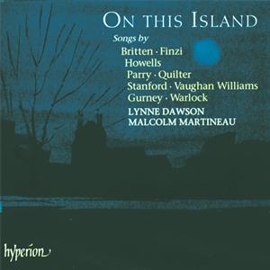 On This Island, Lieder von Britten, Finzi, Howells, Parry, Quilter, Stanford, Vaughan Williams, Gurney und Warlock; / Hyperion