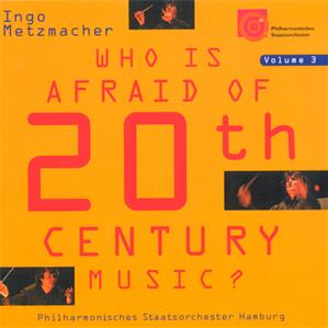 Who Is Afraid Of 20th Century Music? Vol. 3 / Sony Classical