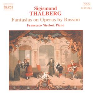 Sigismond Thalberg Fantasias on Operas by Rossini / Naxos