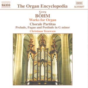 The Organ Encyclopedia<br />Georg Böhm – Works for Organ