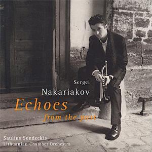 Sergei Nakariakov, Echoes form the past / Teldec