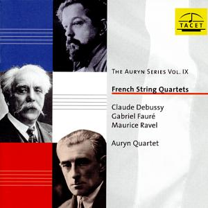 The Auryn Series Vol. IX, French String Quartets / Tacet