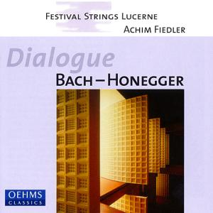 Dialogue Bach-Honegger / OehmsClassics