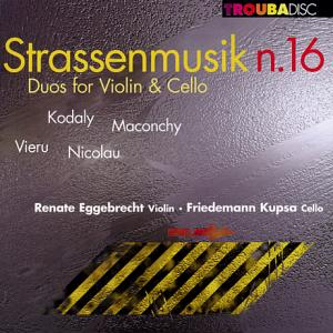 Strassenmusik N. 16<br />Duos for Violin & Cello